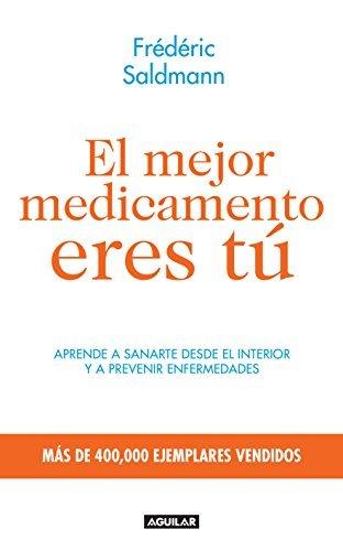 El mejor medicamento eres t?o (Spanish Edition) by Frederic Saldmann (2014-08-15)