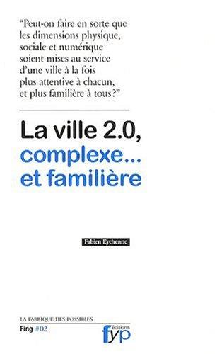 La Ville 2.0, complexe et familire.