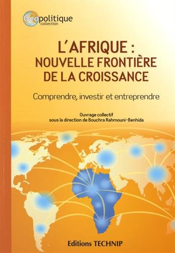 L'AFRIQUE: Nouvelle frontière de la croissance