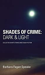 Shades of Crime: Dark and Light: Collected Short Stories and Flash Fiction