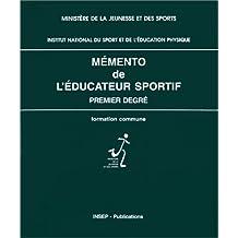 Mémento de l'éducateur sportif, 1er degré : Formation commune