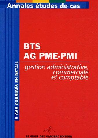 Annales Gestion administrative, comptable et commerciale BTS Assistante de Gestion PME-PMI : Etude de cas