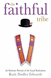 The Faithful Tribe: An Intimate Portrait of the Loyal Institutions