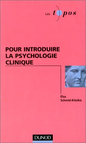 Pour introduire la psychologie clinique par Elsa Schmid-Kitsikis