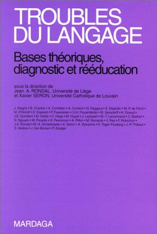 Troubles du langage, nouvelle dition: Bases thoriques, diagnostic et rducation