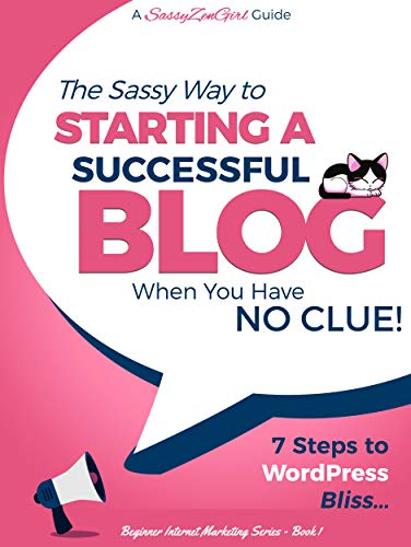 Starting a Successful Blog when you have NO CLUE!: 7 Steps ...