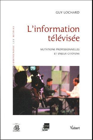 L'information télévisée : Mutations professionnelles et enjeux citoyens