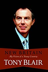 New Britain: My Vision Of A Young Country by Tony Blair (2004-04-09)