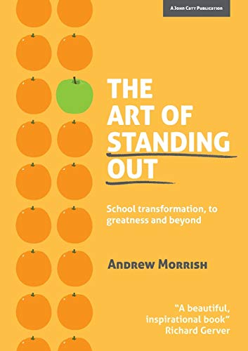 The Art of Standing Out: Transforming Your School to Outstanding... and Beyond