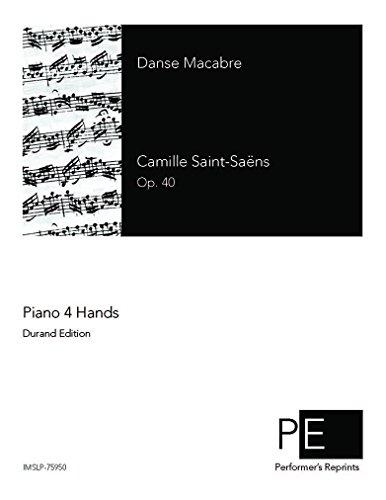 Danse macabre, Op. 40 - For Piano 4 hands (Guiraud) par Camille Saint-Saëns