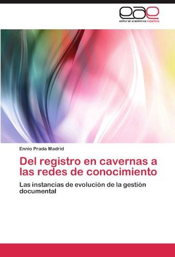 Del registro en cavernas a las redes de conocimiento: Las instancias de evolución de la gestión documental
