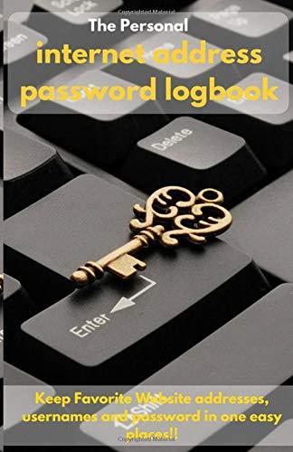 Internet Address Password Logbook: Internet password organizer, Password log book, Keep track of usernames, passwords, web addresses in one easy