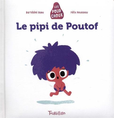 Le pipi de Poutof - Poudchoux (Les Poudchoux) por Bartélémi Baou