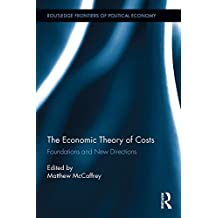 The Economic Theory of Costs: Foundations and New Directions (Routledge Frontiers of Political Economy)