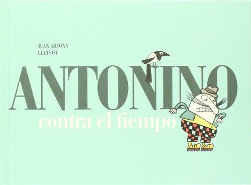 Antonino Contra El Tiempo por Juan Arjona