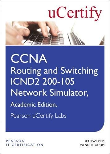 CCNA Routing and Switching Icnd2 200-105 Network Simulator, Pearson Ucertify Academic Edition Student Access Card por Sean Wilkins