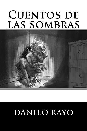 Cuentos de las sombras por Danilo Rayo