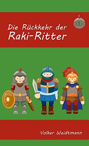 Die Rückkehr der Raki-Ritter