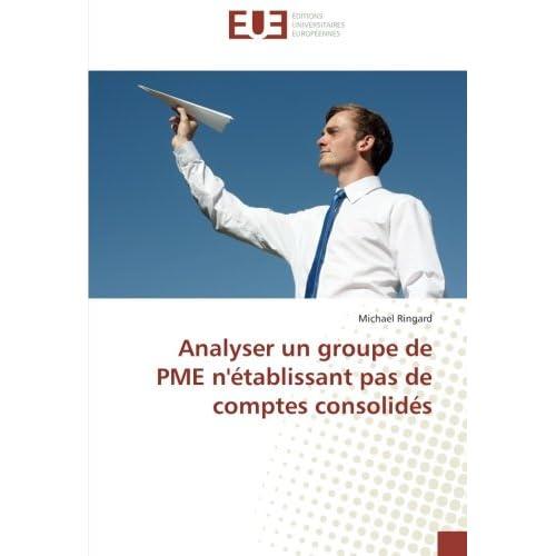Analyser un groupe de PME n'etablissant pas de comptes consolides