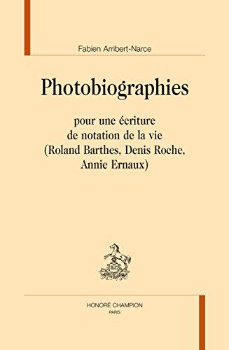Photobiographies : pour une criture de notation de la vie (Roland Barthes, Denis Roche, Annie Ernaux).
