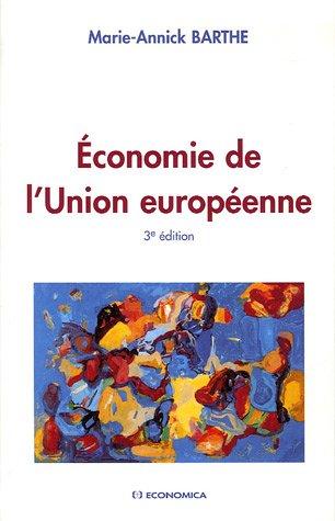 Economie de l'Union européenne par Marie-Annick Barthe