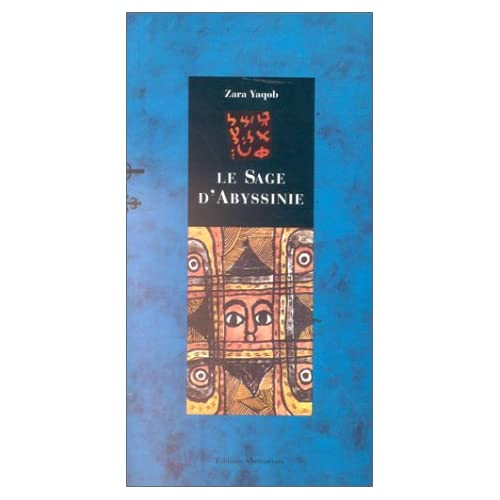 Le sage d'Abyssinie : Traité de Zara Yaqob, extraits...