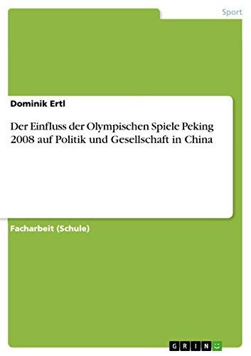 Der Einfluss der Olympischen Spiele Peking 2008 auf Politik und Gesellschaft in China (Beijing In Olympischen 2008 Spiele)