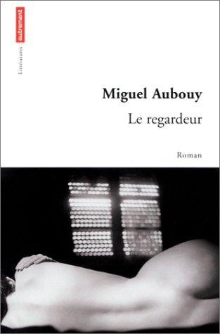 Le Regardeur par Miguel Aubouy