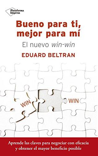 Descargar Libro Bueno para ti, mejor para mí: El nuevo win-win de Eduard Beltran