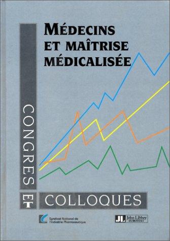 Médecins et maîtrise médicalisée. Enquête auprès de 1700 médecins généralistes sur les instruments de la maîtrise médicalisée des dépenses de santé