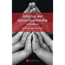 Adoption and Special Guardianship: A Permanency Handbook: A Handbook