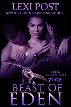 Beast of Eden (Eden Series: Tolba Book 1) by [Post, Lexi]