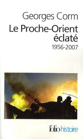 Le Proche-Orient éclaté : 1956-2007