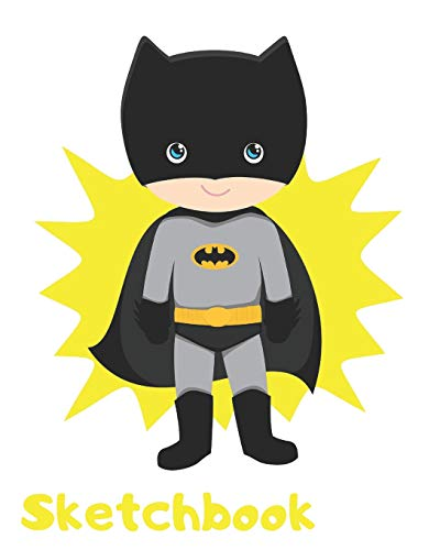 Batman Sketchbook: Funny Workbook to Drawing, Doodling or Sketching for Kids, 120 Blank Pages, Small 8x10. Black, White, Yellow Happy Batman Cover Design (Belt Utility Kids Für Batman)