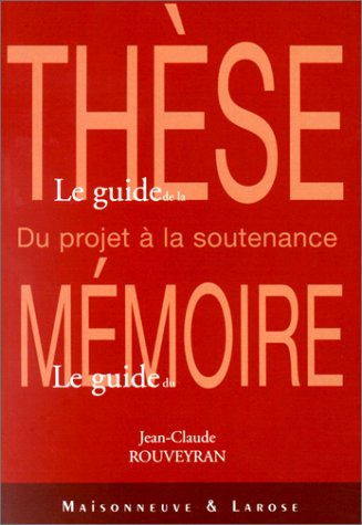 Le Guide de la thèse, le guide du mémoire