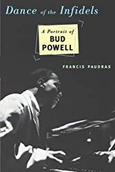 Dance Of The Infidels: A Portrait Of Bud Powell by Francis Paudras (1998-03-22)