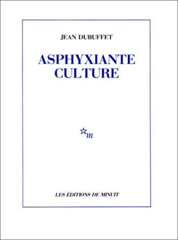 Asphyxiante culture par Jean Dubuffet