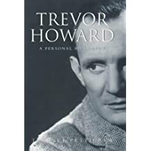 Trevor Howard: A Personal Biography