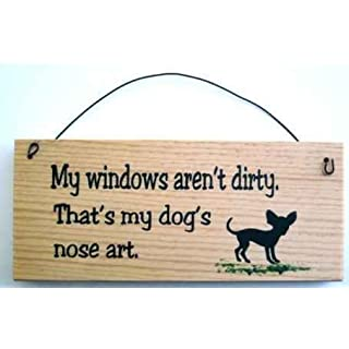 All About Signs 2 Chihuahua Sign-My Windows Nicht Dirty. That 's My Dog Kunst der Nase.
