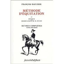 Méthode d'équitation et réponses aux observations de M. D'Aure : oeuvres complètes, tome 1