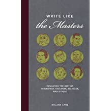 Write Like the Masters: Emulating the Best of Hemingway, Faulkner, Salinger, and Others by William Cane (2009-10-22)