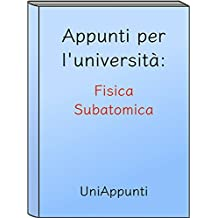 Appunti per l'università: Fisica Subatomica