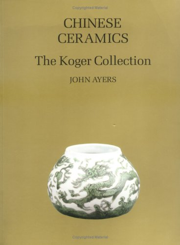 Chinese Ceramics: The Koger
