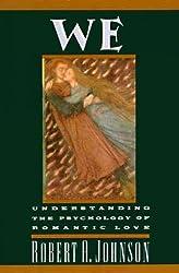 We: Understanding the Psychology of Romantic Love Johnson, Robert A ( Author ) Sep-18-1985 Paperback