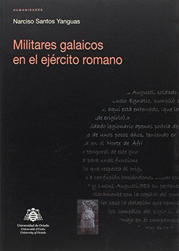 Militares galaicos en el ejército romano (Investigaciones de Humanidades)