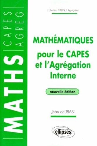 Mathématiques pour le CAPES et l'Agrégation Interne : Livre 1 : Algèbre et Analyse, Livre 2 : Géométrie, édition 1998