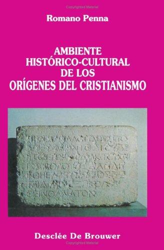 Ambiente Historico-Cultural De Los Orígenes Del Cristianismo