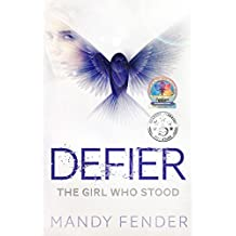 DEFIER: The Girl Who Stood (Defier Series Book 1) (English Edition)