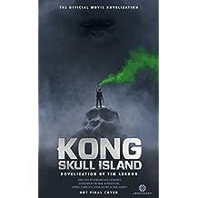 Kong: Skull Island - The Official Movie Novelization