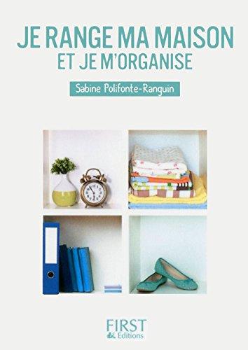 Petit livre de - Je range ma maison et je m'organise par Sabine POLIFONTE-RANGUIN
